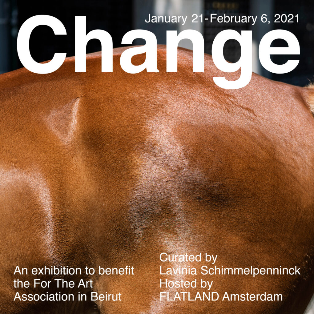 CHANGE, A charity exhibition to benefit the For the Art Association, Beirut (PROSPONED TO MAY)